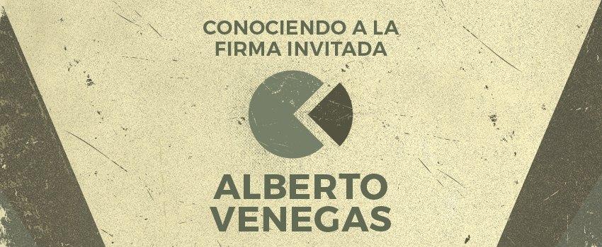 Conociendo a La Firma Invitada:</br> Alberto Venegas – Segunda parte